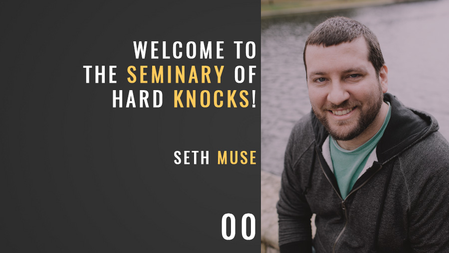 Welcome to The Seminary of Hard Knocks Podcast