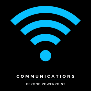 Communications: Beyond Powerpoint