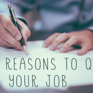Six Bad Reasons to quit your job