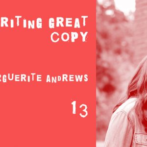 episode 13 marguerite andrews on writing great copy for bulletins, websites, and emails