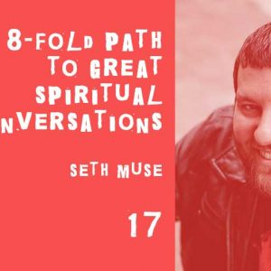 great spiritual conversations with seth muse from the seminary of hard knocks podcast