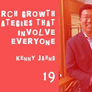 Church Growth strategies that involve everyone with kenny jahng seth muse the seminary of hard knocks podcast