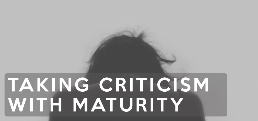 Taking Criticism with Maturity