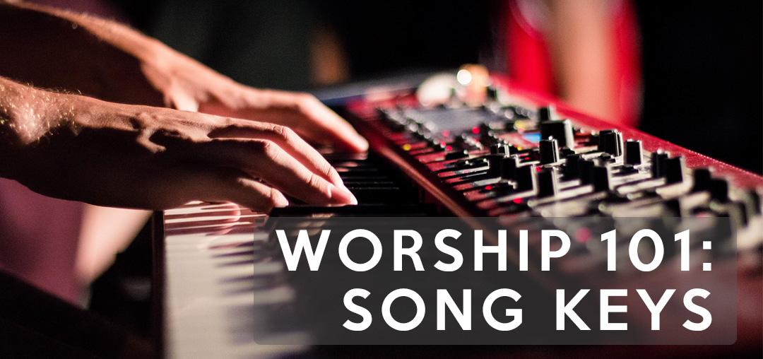 WORSHIP 101 song keys seth muse the seminary of hard knocks