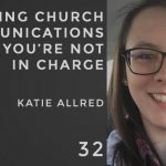 Leading church communications when you're not in charge with katie allred, the seminary of hard knocks podcast with seth muse
