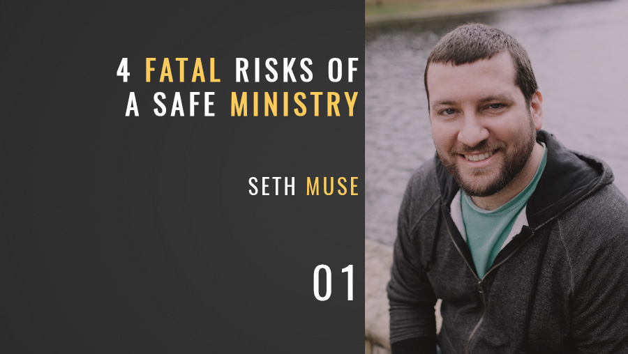 "Four Fatal Risks of a ""Safe"" Ministry"