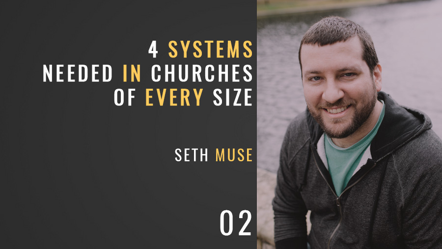 Four Systems You Need Regardless of Church Size