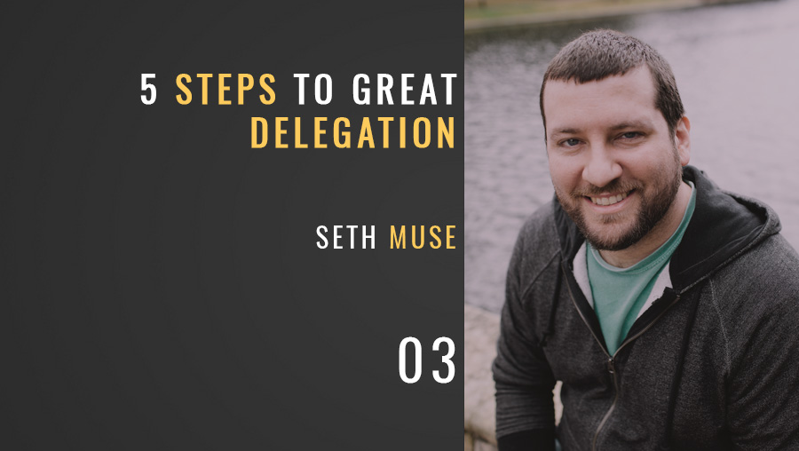 Five Steps to Great Delegation That Give Freedom