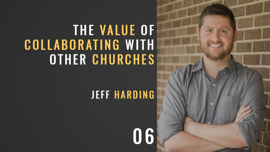 Collaboration Between Churches w/ Jeff Harding