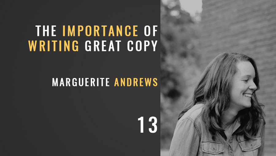 Writing Great Copy w/ Marguerite Andrews