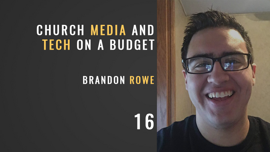 Church Tech/Media on a Budget w/ Brandon Rowe