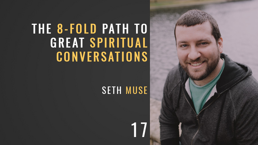 The 8-Fold Path to Great Spiritual Conversations