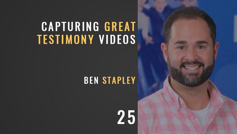 Capturing Great Video Testimonies w/ Ben Stapley