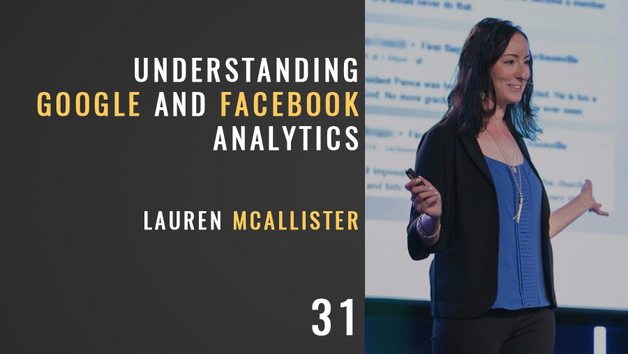 Understanding Google and Facebook Analytics w/ Lauren McAllister