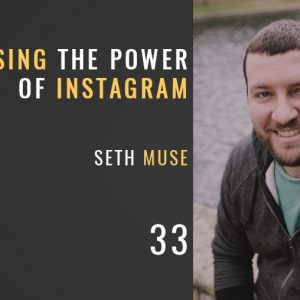 harnessing the power of instagram, the seminary of hard knocks with seth muse