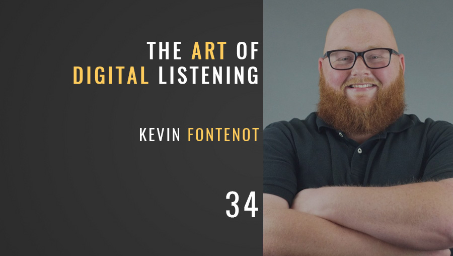 The Art of Digital Listening w/ Kevin Fontenot