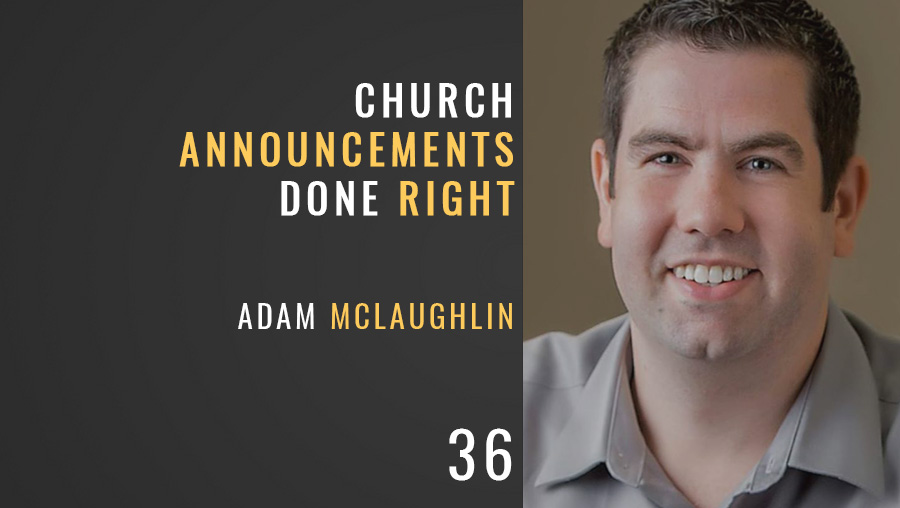 Church Announcements Done Right w/ Adam McLaughlin