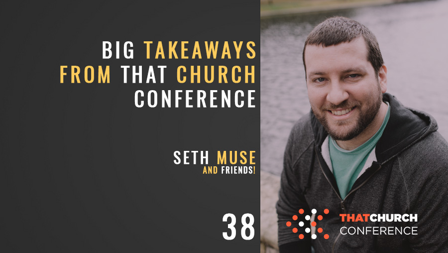 Live-ish from That Church Conference with Friends! Ep. 38