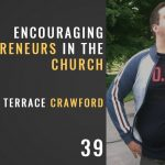 Encouraging Entrepreneurs in the Church with Terrace Crawford, The Seminary of Hard Knocks Podcast with Seth Muse