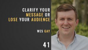 clarify your message or lose your audience with Wes Gay, The Seminary of Hard Knocks podcast episode 41, seth muse