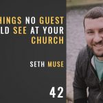 Six Things no guest should see at your church, seth muse, the seminary of hard knocks podcast