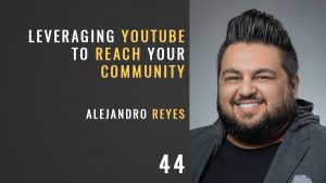 leveraging youtube to reach your community, with alejandro reyes, the seminary of hard knocks podcast with seth muse