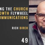 hacking the church growth flywheel using communications, the seminary of hard knocks podcast with seth muse, rich birch, unseminary