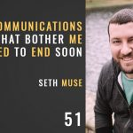7 communications trends that bother me, the seminary of hard knocks with seth muse