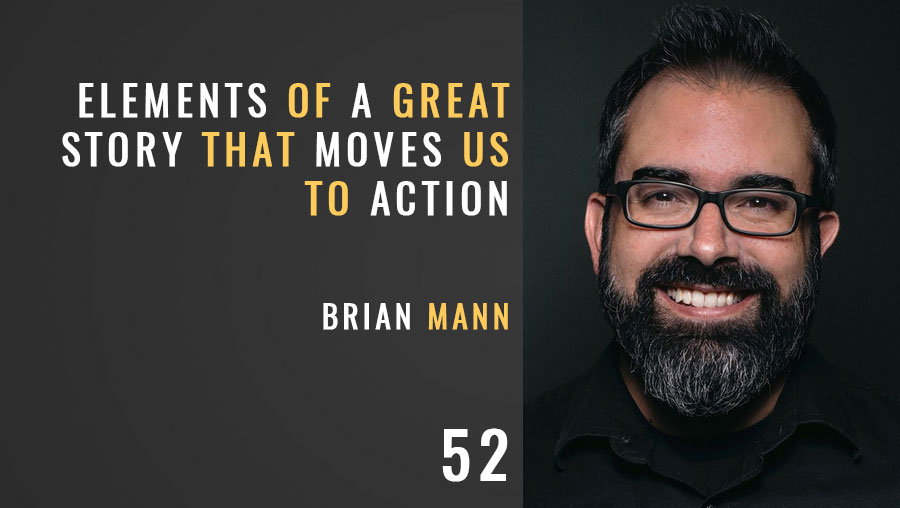 Elements of a Great Story w/ Brian Mann
