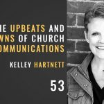 The upbeats and beatdowns of church communications, kelley hartnett, you've got this, the seminary of hard knocks podcast with seth muse