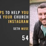7 APPS TO HELP YOU ROCK YOUR CHURCH INSTAGRAM, THE SEMINARY OF HARD KNOCKS WITH SETH MUSE