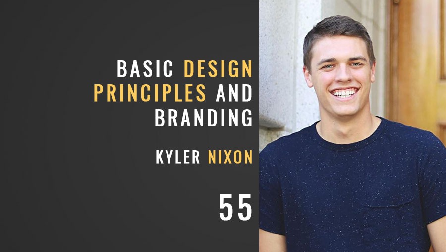 Basic Design Principles and Branding w/Kyler Nixon