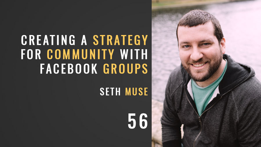 Creating a Strategy for Community with Facebook Groups