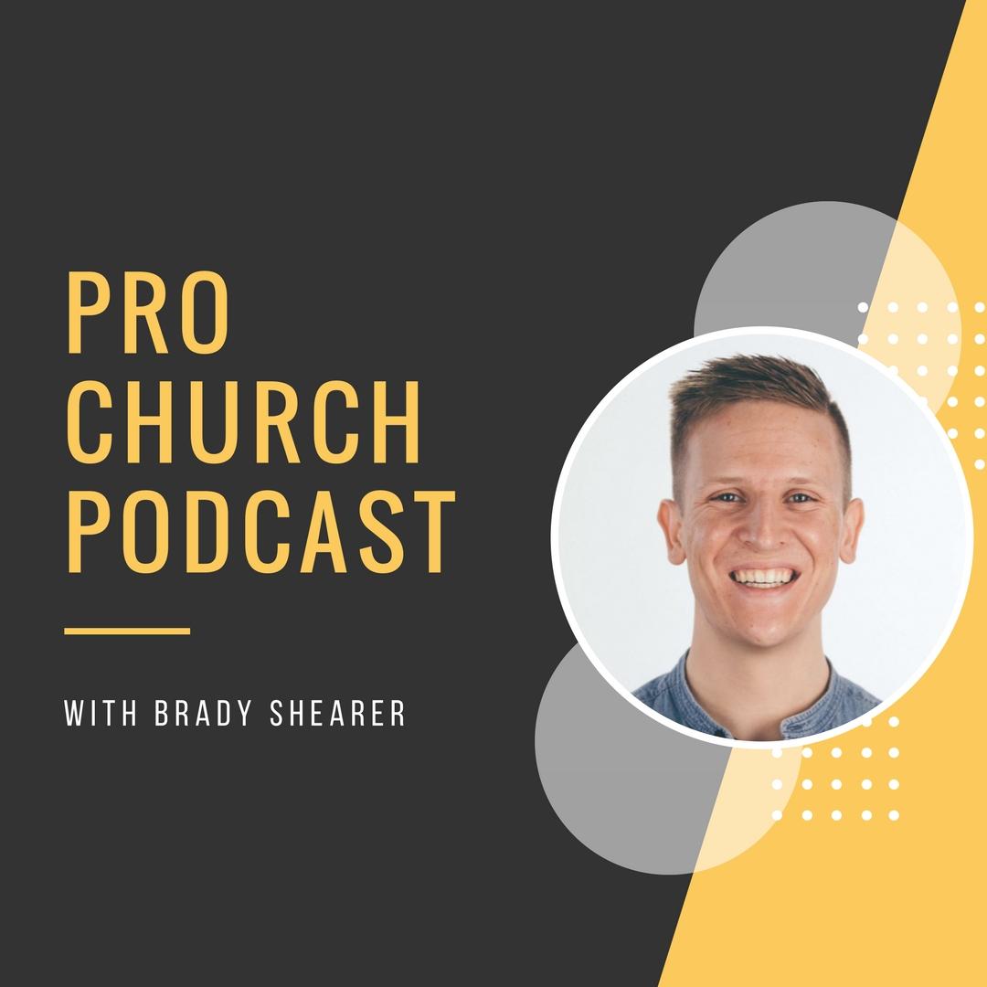ProChurch Tools Podcast w/ Brady Shearer