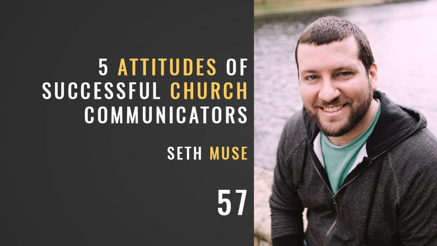 5 Attitudes of Successful Church Communicators