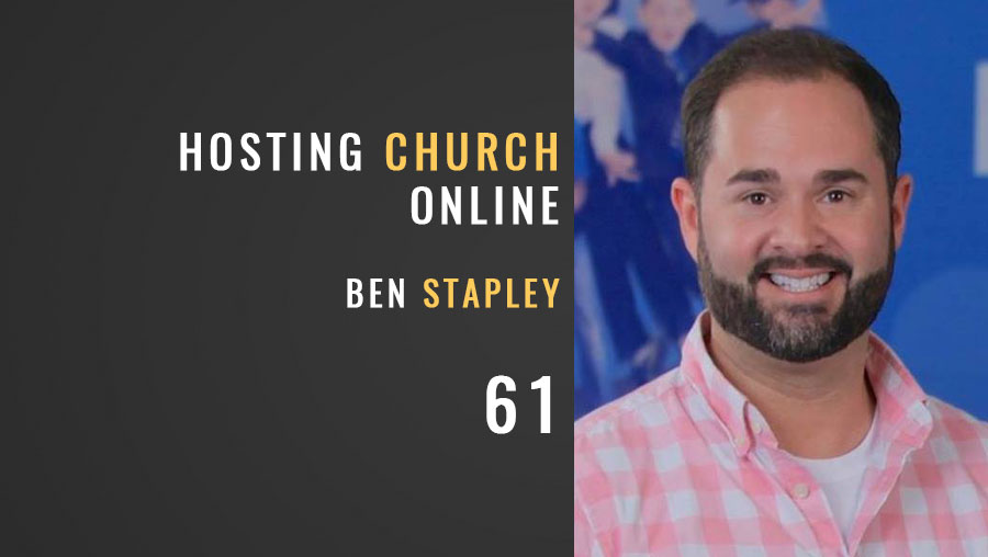 Hosting Church Online w/ Ben Stapley