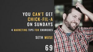 you can't get chick-fil-a on sundays: four marketing tips for churchs, the seminary of hard knocks podcast with seth muse