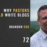 why pastors should blog with brandon Cox, The Seminary of Hard Knocks with Seth Muse