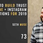 Five ways to build trust online and instagram predictions for 2019, The Seminary of Hard Knocks Podcast with Seth Muse