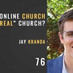 Is online church real church? with Jay Kranda of Saddleback community church, the seminary of hard knocks podcast with seth muse