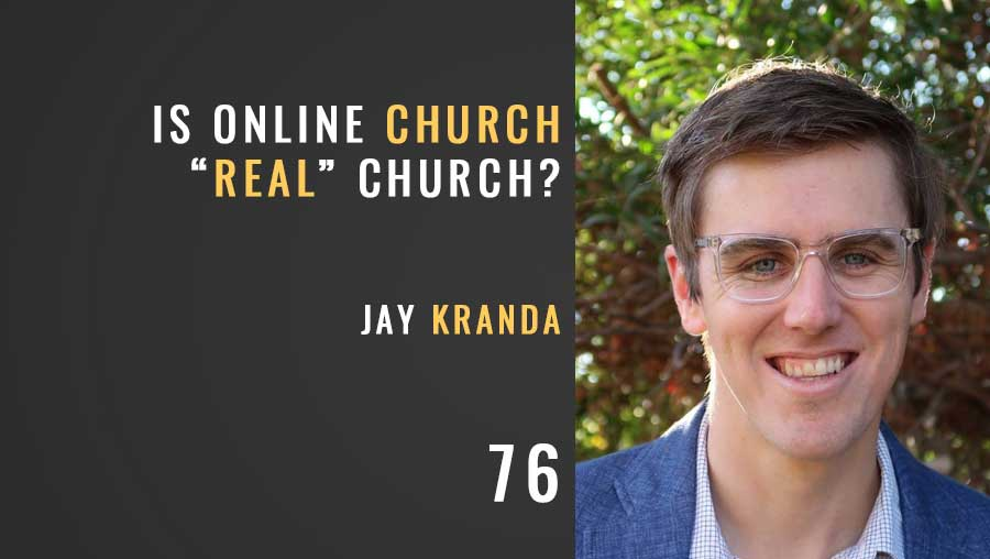 Is Online Church Real Church? w/Jay Kranda