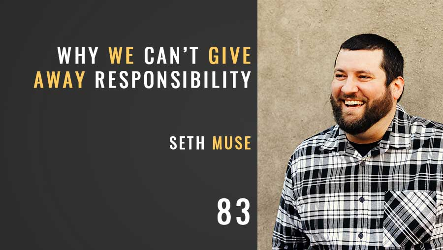 Why we can't give away responsibility