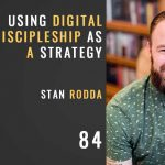 using digital discipleship as a strategy, the seminary of hard knocks with seth muse, stan rodda