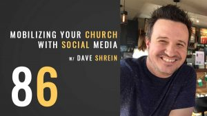 Mobilizing your church with social media w/ Dave Shrein, Ep. 86, the seminary of hard knocks podcast with seth muse
