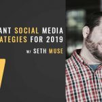 three social media strategies for 2019, the seminary of hard knocks podcast with seth muse