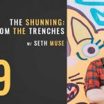 the shunning, tales from the trenches, church communications, church leadership, the seminary of hard knocks podcast with seth muse