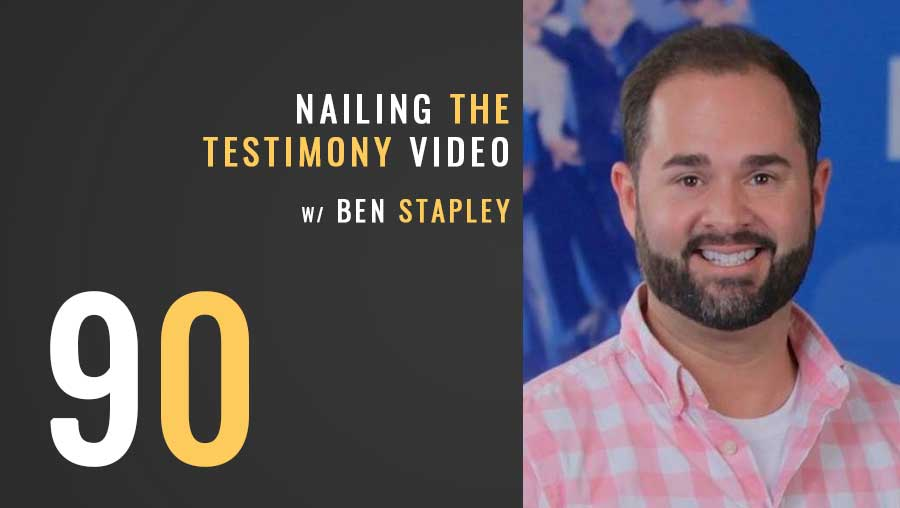Nailing the Testimony Video w/ Ben Stapley