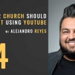 why your church should start using youtube, alejandro reyes, the seminary of hard knocks podcast with seth muse