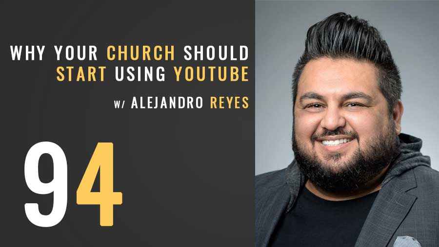 Why your church should be using YouTube w/Alejandro Reyes