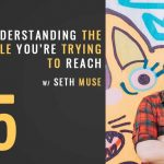 understanding the people you're trying to reach, marketing, the seminary of hard knocks podcast with seth muse, church communications, church marketing
